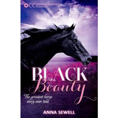 Oxford Children's Classics: Black Beauty