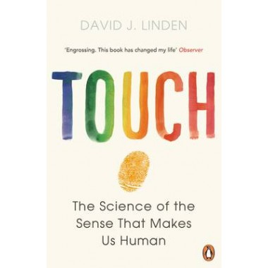 Touch :The Science of the Sense that Makes Us Human