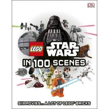 LEGO (R) Star Wars in 100 Scenes :Six Movies... A Lot of LEGO (R) Bricks