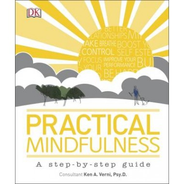 Practical Mindfulness :A step-by-step guide