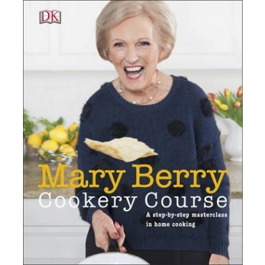 Mary Berry Cookery Course :A Step-by-Step Masterclass in Home Cooking