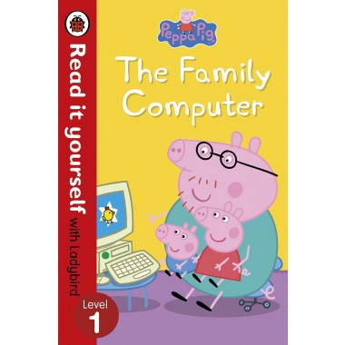 Peppa Pig: The Family Computer - Read It Yourself with Ladybird Level 1