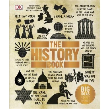 The History Book :Big Ideas Simply Explained