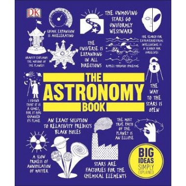 The Astronomy Book :Big Ideas Simply Explained