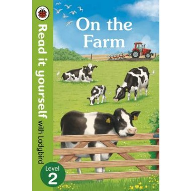 On the Farm - Read it Yourself with Ladybird :Level 2