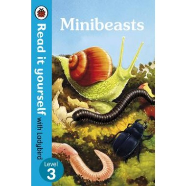Minibeasts - Read it Yourself with Ladybird :Level 3