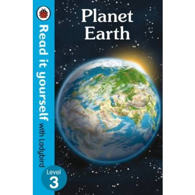 Planet Earth - Read it Yourself with Ladybird :Level 3