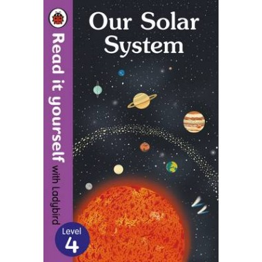 Our Solar System - Read it Yourself with Ladybird :Level 4