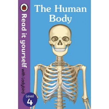 The Human Body - Read it Yourself with Ladybird :Level 4