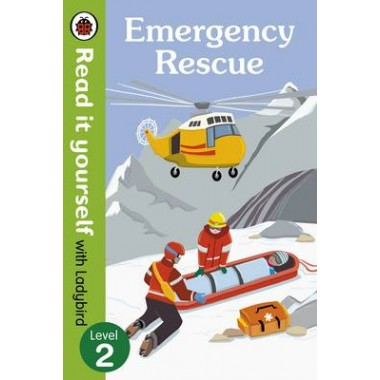 Emergency Rescue - Read it Yourself with Ladybird (Non-Fiction) :Level 2