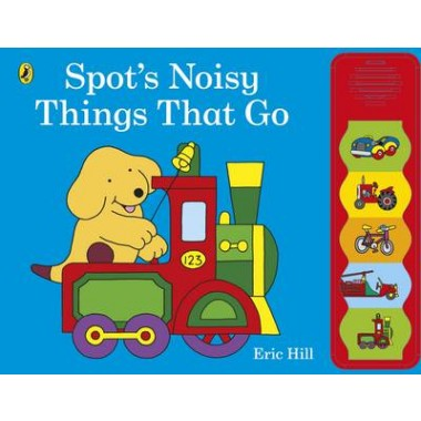 Spot's Noisy Things That Go