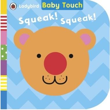 BABY TOUCH: SQUEAK! SQUEAK!