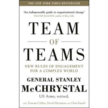 Team of Teams :New Rules of Engagement for a Complex World
