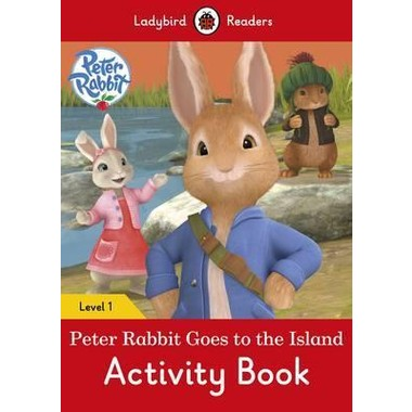 Peter Rabbit: Goes to the Island Activity Book - Ladybird Readers :Level 1