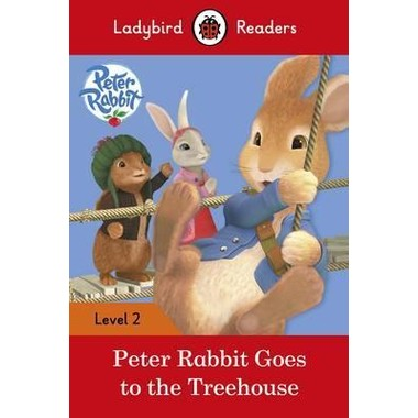Peter Rabbit: Goes to the Treehouse - Ladybird Readers :Level 2