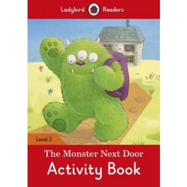 The Monster Next Door Activity Book - Ladybird Readers :Level 2