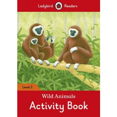 Wild Animals Activity Book - Ladybird Readers :Level 2