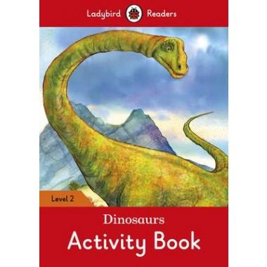 Dinosaurs Activity Book - Ladybird Readers :Level 2