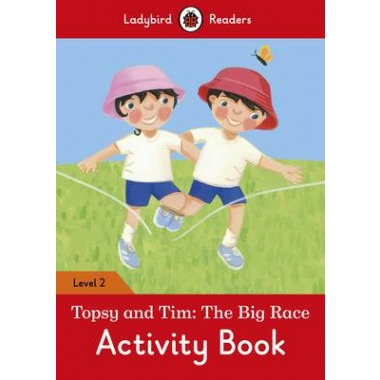 Topsy and Tim: the Big Race Activity Book - Ladybird Readers :Level 2