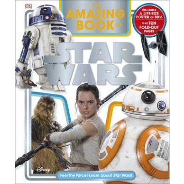 The Amazing Book of Star Wars :Feel the Force! Learn about Star Wars!