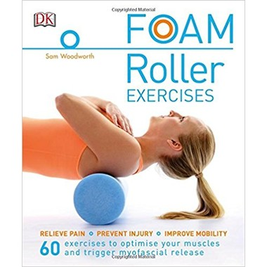 Foam Roller Exercises :Relieve Pain, Prevent Injury, Improve Mobility