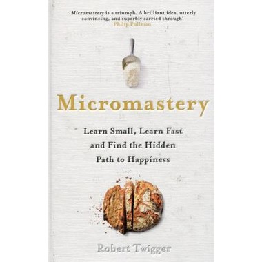 Micromastery :39 Little Skills to Help You Find Happiness