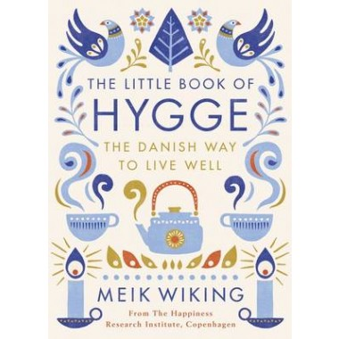 The Little Book of Hygge :The Danish Way to Live Well
