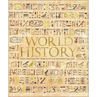 World History :From the Ancient World to the Information Age