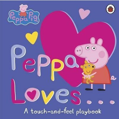 Peppa Loves :A Touch-and-Feel Playbook
