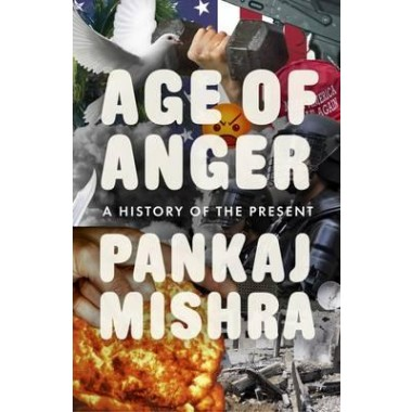 Age of Anger :A History of the Present