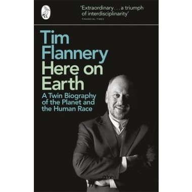 Here on Earth :A Twin Biography of the Planet and the Human Race