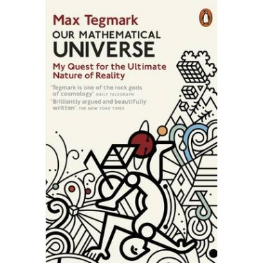 Our Mathematical Universe :My Quest for the Ultimate Nature of Reality