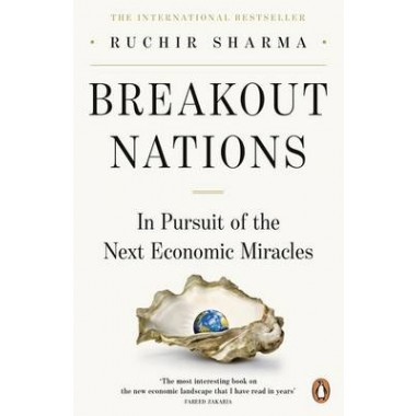 Breakout Nations :In Pursuit of the Next Economic Miracles