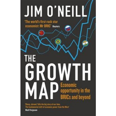 The Growth Map :Economic Opportunity in the Brics and Beyond