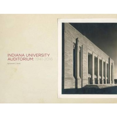 Indiana University Auditorium :1941-2016