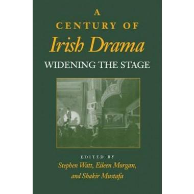 A Century of Irish Drama :Widening the Stage