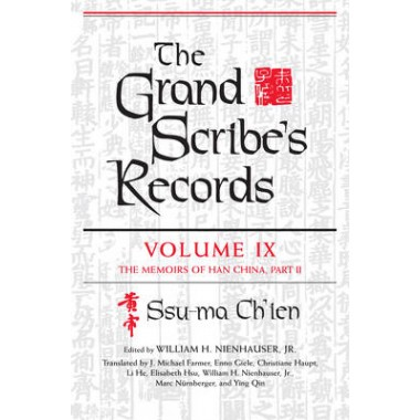 The Grand Scribes Records, Volume IX :The Memoirs of Han China, Part II