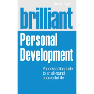 Brilliant Personal Development :Your essential guide to an all-round successful life