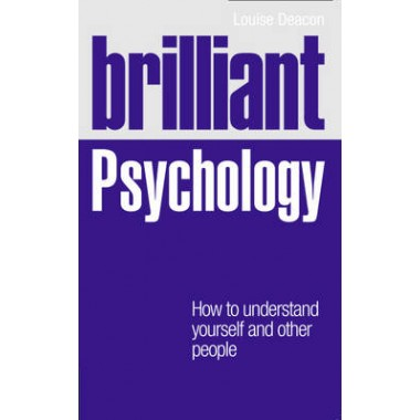 Brilliant Psychology :How to Understand Yourself and Other People