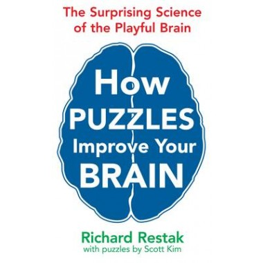 How Puzzles Improve Your Brain :The Surprising Science of the Playful Brain