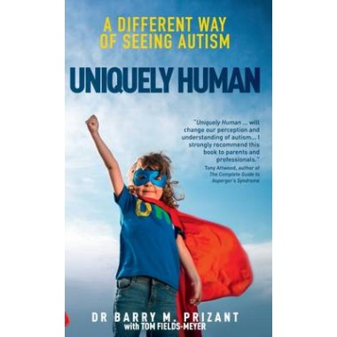 Uniquely Human :A Different Way of Seeing Autism