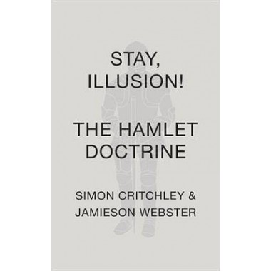 Stay, Illusion! :The Hamlet Doctrine