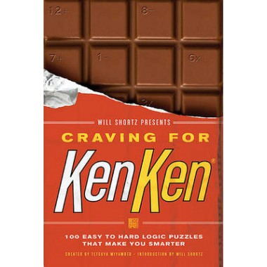 Will Shortz Presents Craving for Kenken :100 Easy to Hard Logic Puzzles That Make You Smarter