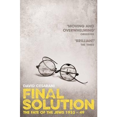 Final Solution :The Fate of the Jews 1933-1949