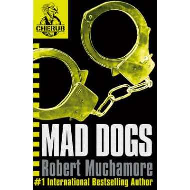 CHERUB: Mad Dogs :Book 8