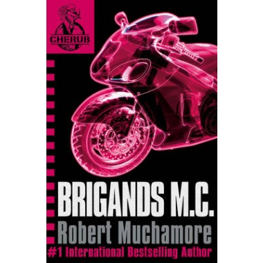 CHERUB: Brigands M.C. :Book 11