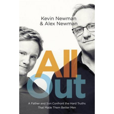 All Out :A Father and Son Confront the Hard Truths That Made Them Better Men