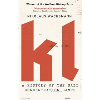 KL :A History of the Nazi Concentration Camps