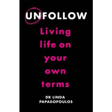 Unfollow :Living Life on Your Own Terms