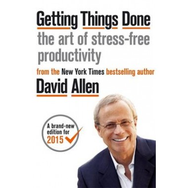 Getting Things Done :The Art of Stress-free Productivity